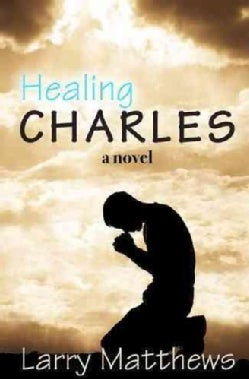Healing Charles (Paperback)