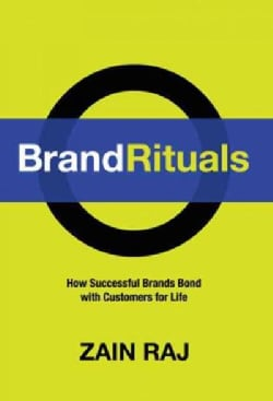 Brand Rituals: How Successful Brands Bond with Customers for Life (Hardcover)