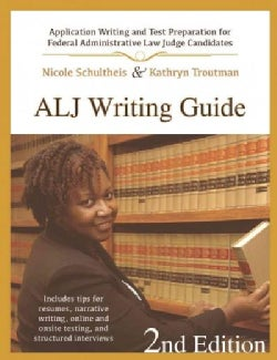 ALJ Writing Guide: Application Writing and Test Preparation for Federal Administrative Law Judge Candidates (Paperback)