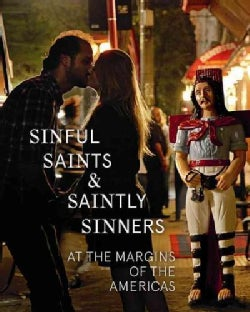 Sinful Saints & Saintly Sinners at the Margins of the Americas (Paperback)