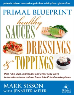 Primal Blueprint Healthy Sauces, Dressings & Toppings (Hardcover)
