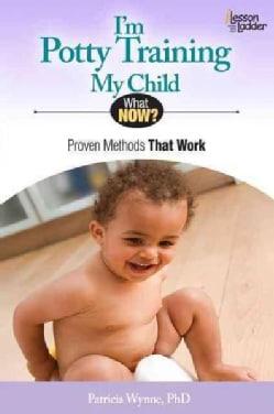 I'm Potty Training My Child: Proven Methods That Work (Paperback)