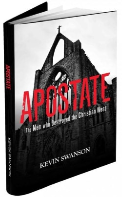 Apostate: The Men Who Destroyed the Christian West (Hardcover)
