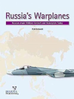 Russia's Warplanes: Russia-Made Military Aircraft and Helicopters Today (Paperback)
