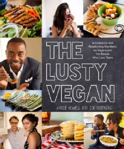 The Lusty Vegan: A Cookbook and Relationship Manifesto for Vegans and Those Who Love Them (Paperback)