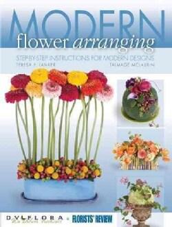 Modern Flower Arranging: Step-by-step Instructions for Modern Design (Paperback)