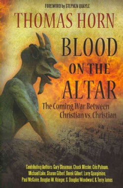 Blood on the Altar: The Coming War Between Christian vs. Christian (Paperback)
