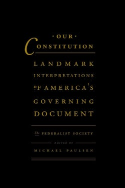 Our Constitution: Landmark Interpretations of America's Governing Document (Paperback)