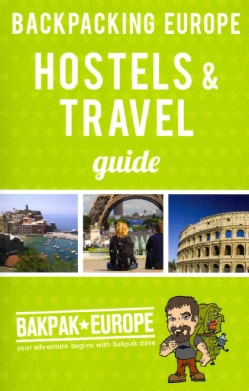Backpacking Europe Hostels & Travel Guide 2013 (Paperback)