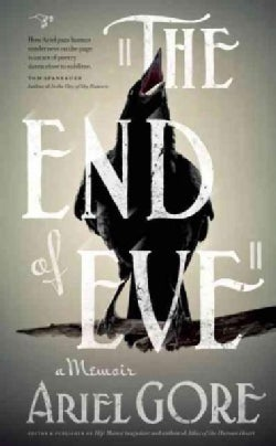 The End of Eve: A Memoir (Paperback)