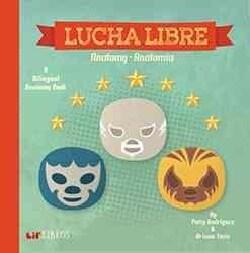 Lucha Libre / Wrestling: Anatomy / Anatomia (Board book)