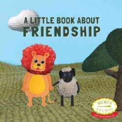 A Little Book About Friendship (Hardcover)