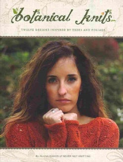Botanical Knits: 12 Designs Inspired by Trees and Foliage (Paperback)