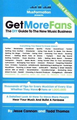 Get More Fans: The DIY Guide to the New Music Business (Paperback)