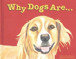 Why Dogs Are (Hardcover)