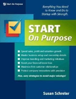 Start On Purpose: Everything You Need to Know and Do to Startup With Strength (Paperback)