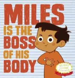 Miles Is the Boss of His Body (Hardcover)