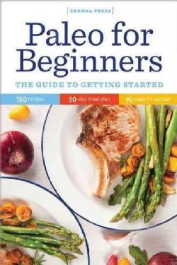 Paleo for Beginners: The Guide to Getting Started (Paperback)