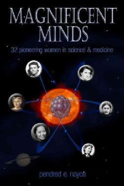 Magnificent Minds: Sixteen Remarkable Women of Science and Medicine (Hardcover)