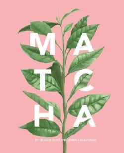 Matcha: A Lifestyle Guide (Hardcover)