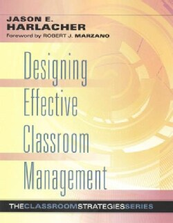 Designing Effective Classroom Management (Paperback)