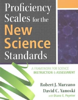 Proficiency Scales for the New Science Standards: A Framework for Science Instruction & Assessment (Paperback)