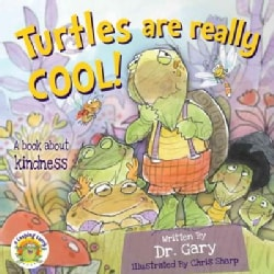 Turtles Are Really Cool!: A Book About Kindness (Paperback)