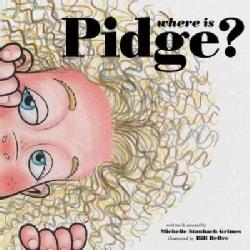 Where Is Pidge? (Hardcover)