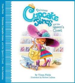 Princess Cupcake Jones and the Queen's Closet (Hardcover)