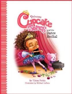 Princess Cupcake Jones and the Dance Recital (Hardcover)