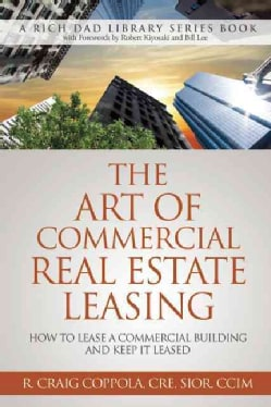 The Art of Commercial Real Estate Leasing: How to Lease a Commercial Building and Keep It Leased (Paperback)