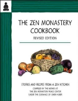 The Zen Monastery Cookbook: Stories and Recipes from a Zen Kitchen (Paperback)