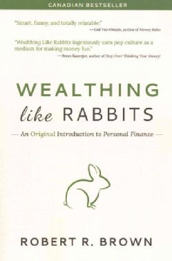 Wealthing Like Rabbits: An Original Introduction to Personal Finance (Paperback)