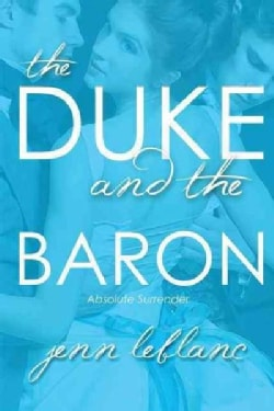 The Duke and the Baron: Absolute Surrender (Paperback)