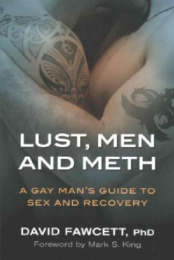 Lust, Men and Meth: A Gay Man's Guide to Sex and Recovery (Paperback)