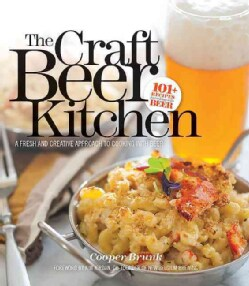 The Craft Beer Kitchen: A Fresh and Creative Approach to Cooking With Beer (Paperback)