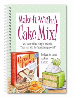 Make It With a Cake Mix!: You Start With a Simple Box Mix - Then You Add the Something Special! (Paperback)