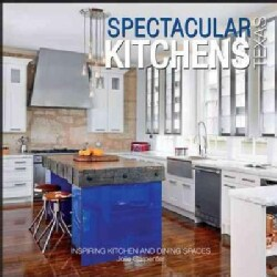 Spectacular Kitchens Texas: Inspiring Kitchens and Dining Spaces (Hardcover)