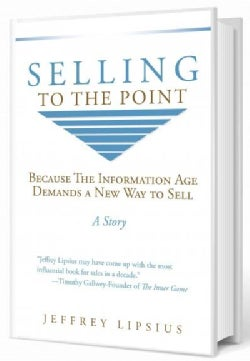 Selling to the Point: Because the Information Age Demands a New Way to Sell (Paperback)