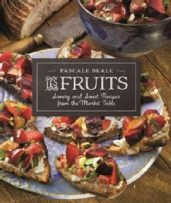 Les Fruits: Savory and Sweet Recipes from the Market Table (Paperback)