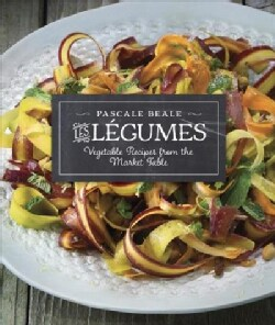 Les Legumes: Vegetable Recipes from the Market Table (Paperback)