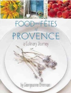 My Culinary Journey: Food and Fetes of Provence With Recipes (Hardcover)