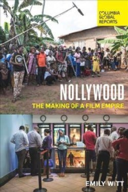 Nollywood: The Making of a Film Empire (Paperback)