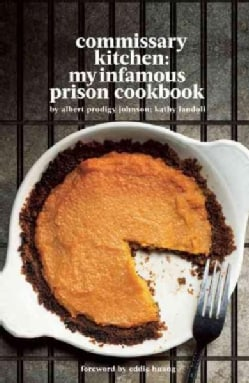 Commissary Kitchen: My Infamous Prison Cookbook (Paperback)