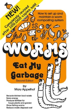 Worms Eat My Garbage: How to Set Up and Maintain a Worm Composting System (Paperback)