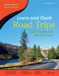 Lewis and Clark Road Trips: Trip Planner and History Guide (Paperback)
