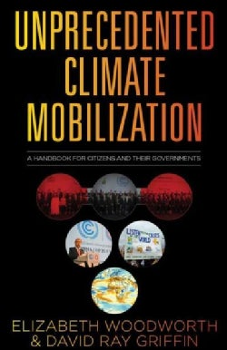 Unprecedented Climate Mobilization: A Handbood for Citizens and Their Government (Paperback)