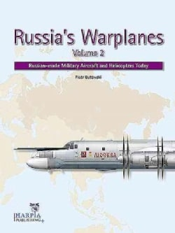 Russia's Warplanes: Russian-Made Military Aircraft and Helicopters Today (Paperback)