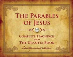 The Parables of Jesus: Complete Teachings from the Urantia Book (Hardcover)