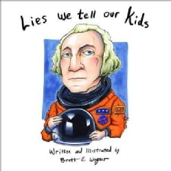 Lies We Tell Our Kids (Paperback)